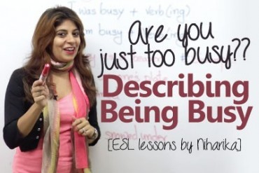 How to describe 'Being Busy' – Spoken English lesson