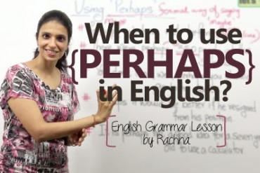 Using perhaps in conversation – English Grammar Lesson