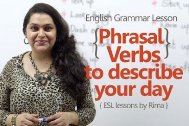 Phrasal verbs to describe your day – English Grammar Lesson