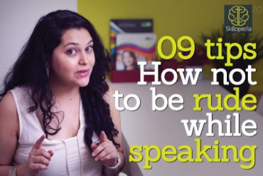 9 tips – How not to be rude while speaking.