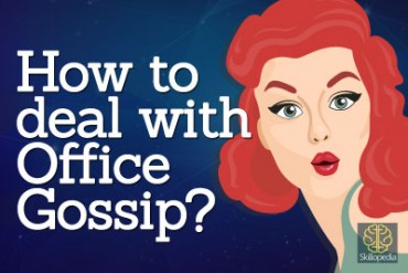 Skillopedia – How to deal with office gossip?