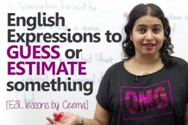 Learn English Expressions used to 'Guess' OR 'Estimate'