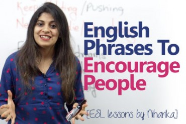 Learn English phrases to encourage people