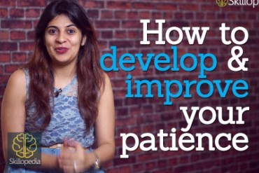 How to develop and improve patience.