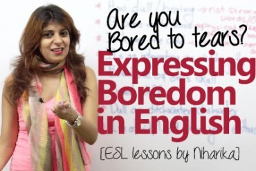 Learn wonderful English phrases to express boredom