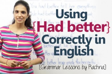 Using  the modal verb 'Had better' correctly.