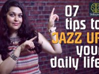 07 tips to jazz up or spice up your everyday life.