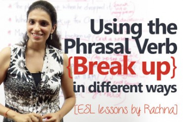 Using the phrasal verb 'Break up' in different ways