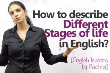 Talking about different stages of life in English.