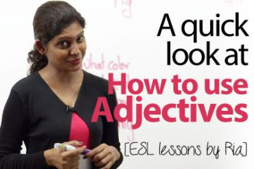 Quick Look – How to use adjectives?