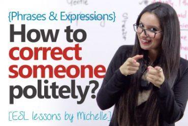 How to correct someone politely?