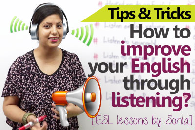 Free ESL lessons - Improve your English by Listening, Improve your pronunciation, correct your grammar