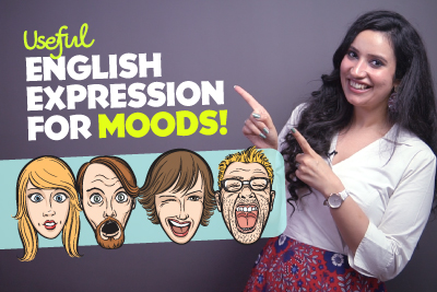 spoken English lesson to learn English expressions to describe different moods and improve your English to become a fluent speaker