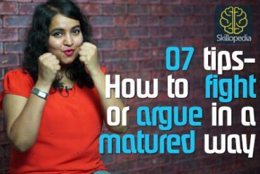 How to fight or argue in a matured way?