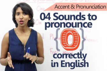 4 sounds to pronounce 'O' correctly in English.