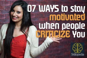 How to stay motivated when people criticize you.
