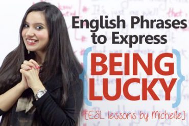 Interesting English expressions to express 'Being Lucky'