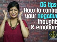 06 tips to control your negative thoughts & emotions.