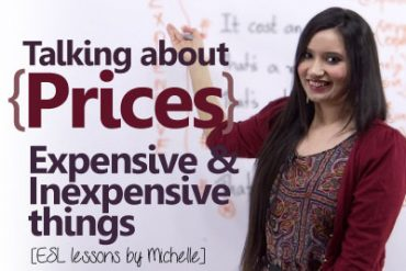 Talking about prices ( Expensive & Inexpensive things)