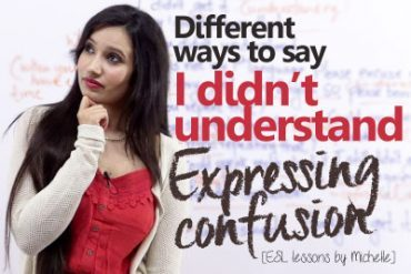 Expressing Confusion – Different ways to say 'I didn't understand'