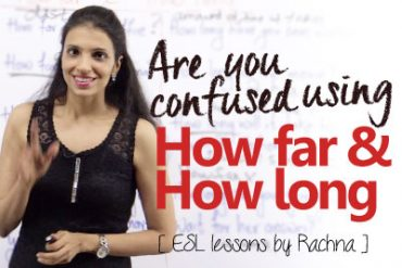 Are you confused using –  How far &  How long?