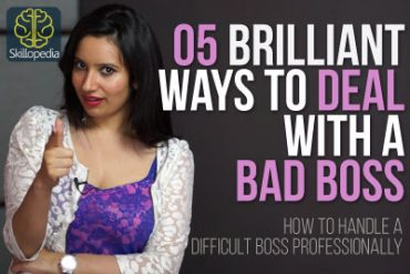 05 Brilliant ways to deal with a bad boss