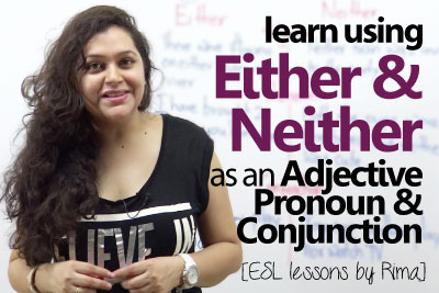 Using either and neither as adjectives, pronouns and conjunctions. Take quiz with either and neither