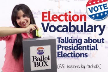 Election Vocabulary – Talking about presidential elections (ESL)
