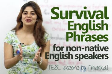 Survival English phrases for non-native English speakers.