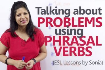 Phrasal Verbs – Talking about problems