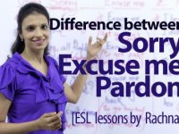 Difference between – 'Sorry', 'Excuse me' & 'Pardon'