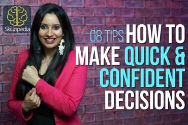 8 tips – How to make quick and confident decisions?
