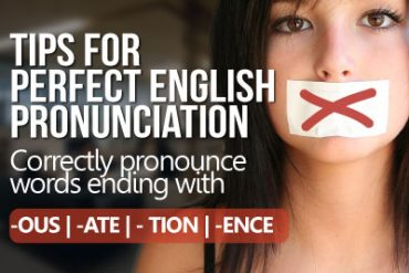 Tips for perfect English pronunciation.