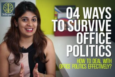 04 Effective ways to survive office politics