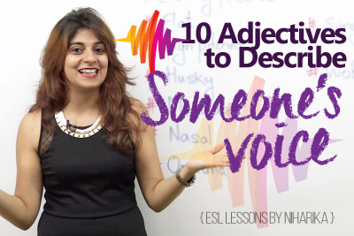 Learn English adjectives to describe someone's voice