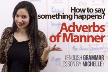 How to say something happens? – Learn Adverbs of Manner