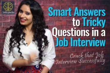 Smart Answers to Tricky Questions in a Job Interview.