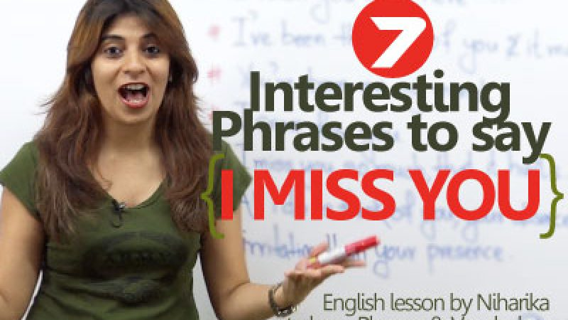 """07 interesting ways to say """"I Miss You"""""""