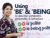 Using verb forms 'BE' & 'BEING' to describe someone's Behavior & Personality