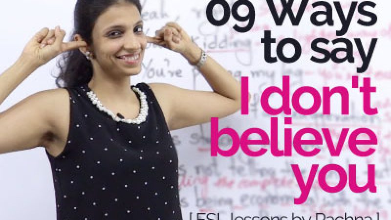 09 Different ways to say 'I don't believe you'