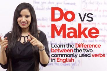 English Grammar Lesson – The confusing verbs 'Do' & 'Make'