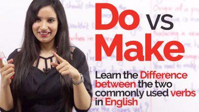English Grammar Lesson – The confusing verbs 'Do' & 'Make'
