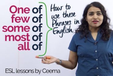 Mistakes in English speaking with – One of, Few of, Some of, None of & All of