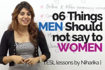 06 Phrases Men should not say to Women