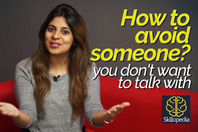 Public speaking tips - How to avoid talking to some one - Improve your personality and Increase confidence