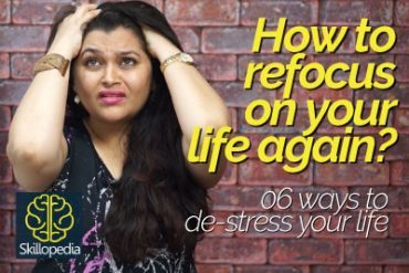 How to re-focus on your life again? Remove stress & depression from life.