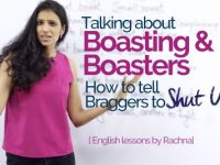 Talking about Boasting & Boasters in English.