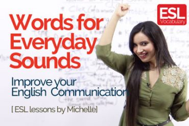 20 English words for everyday sounds that makes conversation fun.