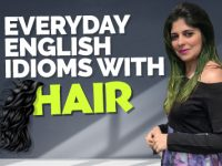 Everyday English Idioms With Hair For Use In Conversation | Speak Fluent English