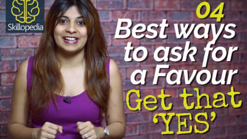 4 Best ways to ask for FAVOURS – Get that perfect 'YES'